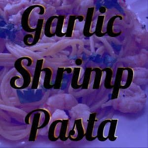 EdgeCamp_Garlic Shrimp Pasta