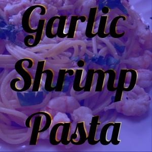 EdgeCamp_Garlic Shrimp Pasta